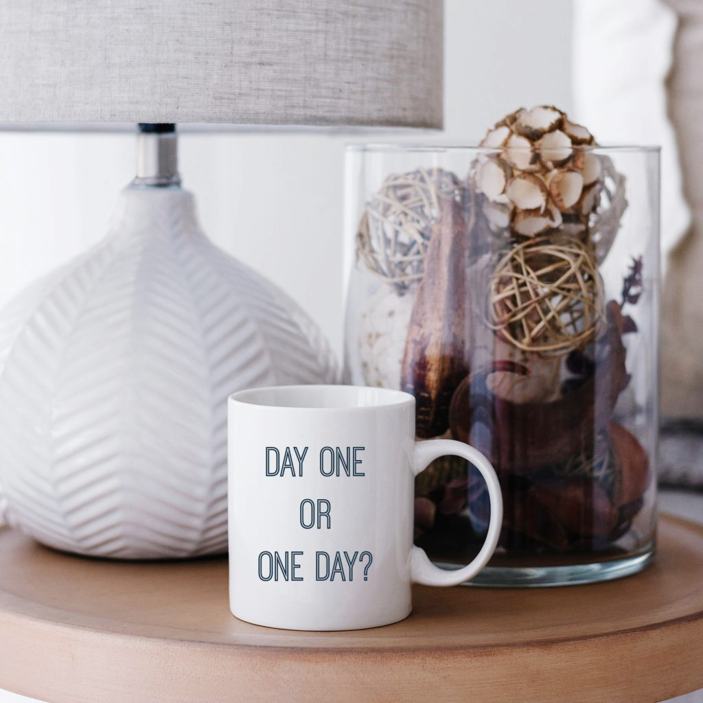Day one or one day mug